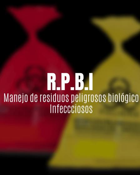 RPBI Manejo de Residuos Peligrosos Biológico Infecciosos