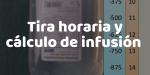 TIRA HORARIA Y CALCULO DE INFUSIÓN