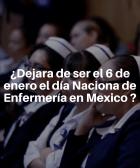 E 6 de enero ya no es el dia de enfermeria en mexico