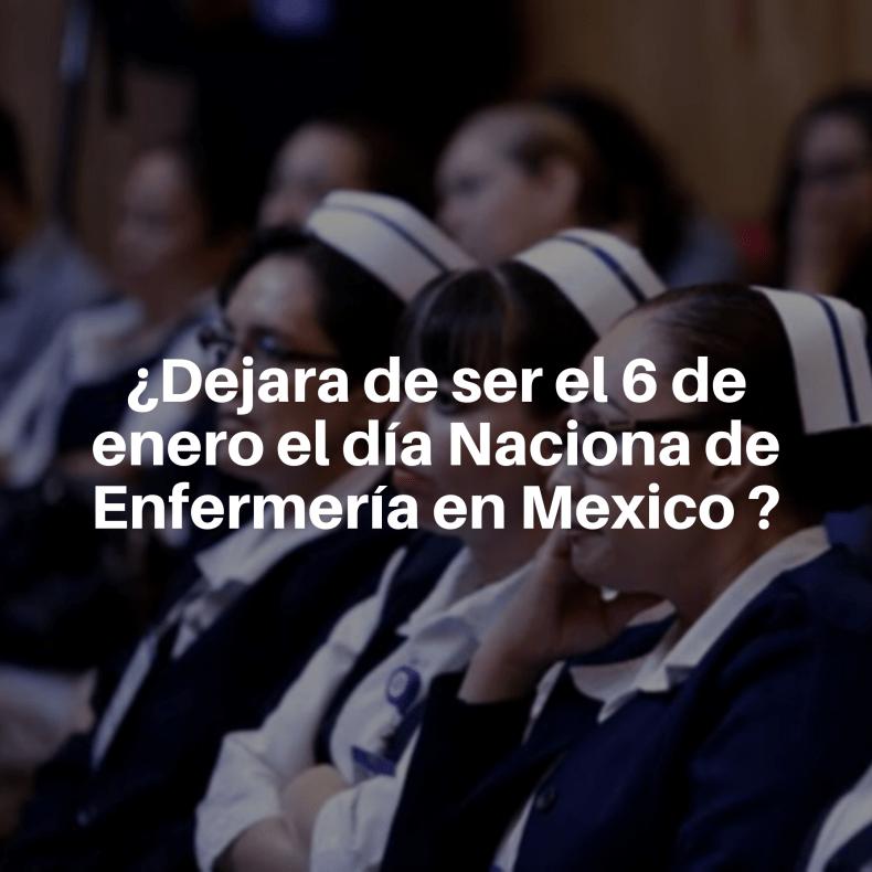 El 6 de enero ya no será el día nacional de Enfermería en México