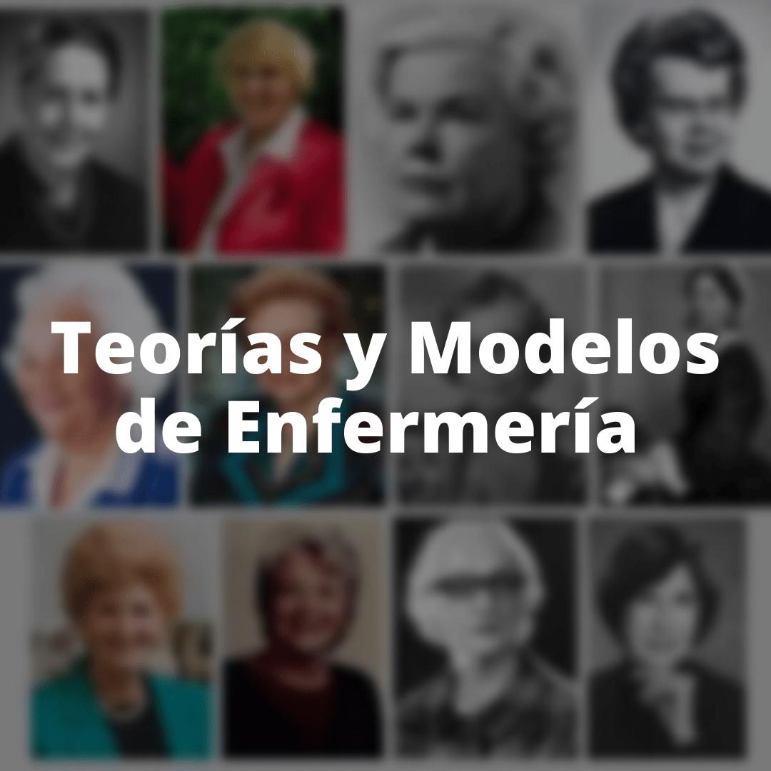 Teorías y modelos de enfermería.