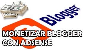 monetizar blogger con adsense
