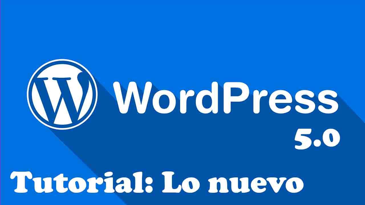 lo nuevo de wordpress 5.0