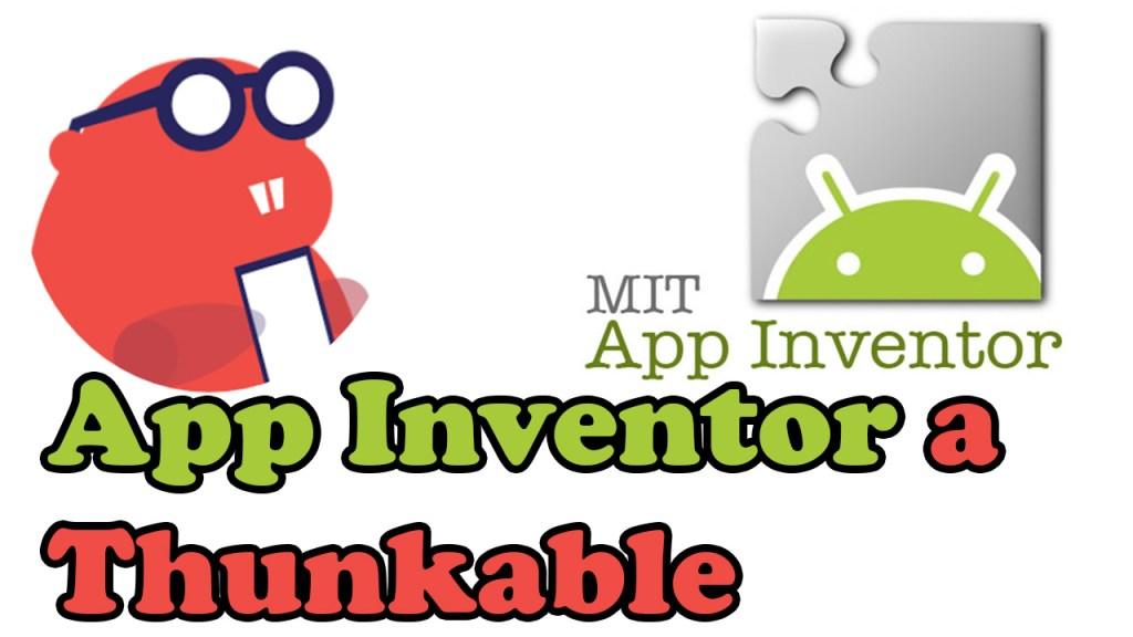 como pasar de app inventor a thunkable