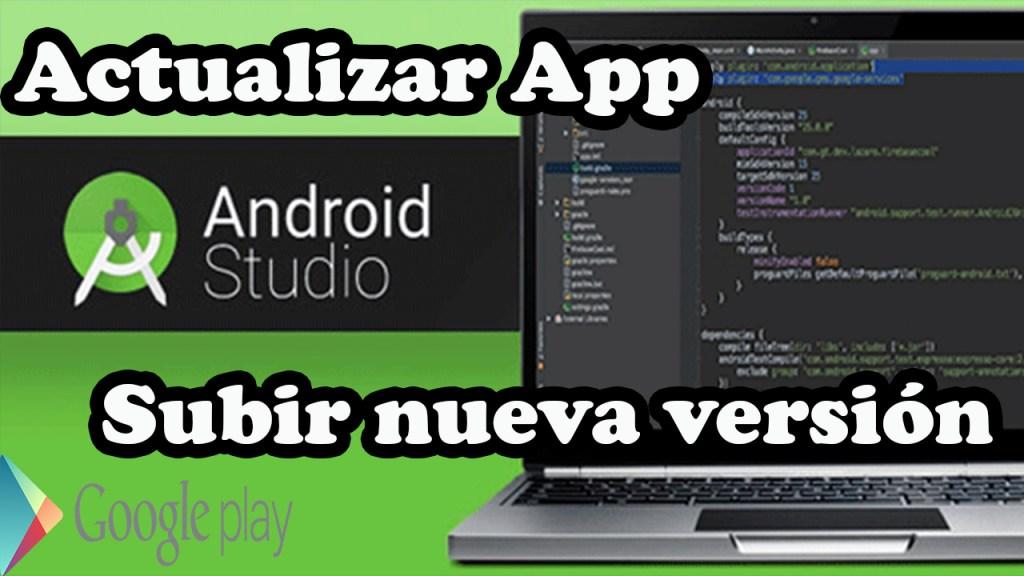 subir nueva version de una aplicacion a la google play con android studio