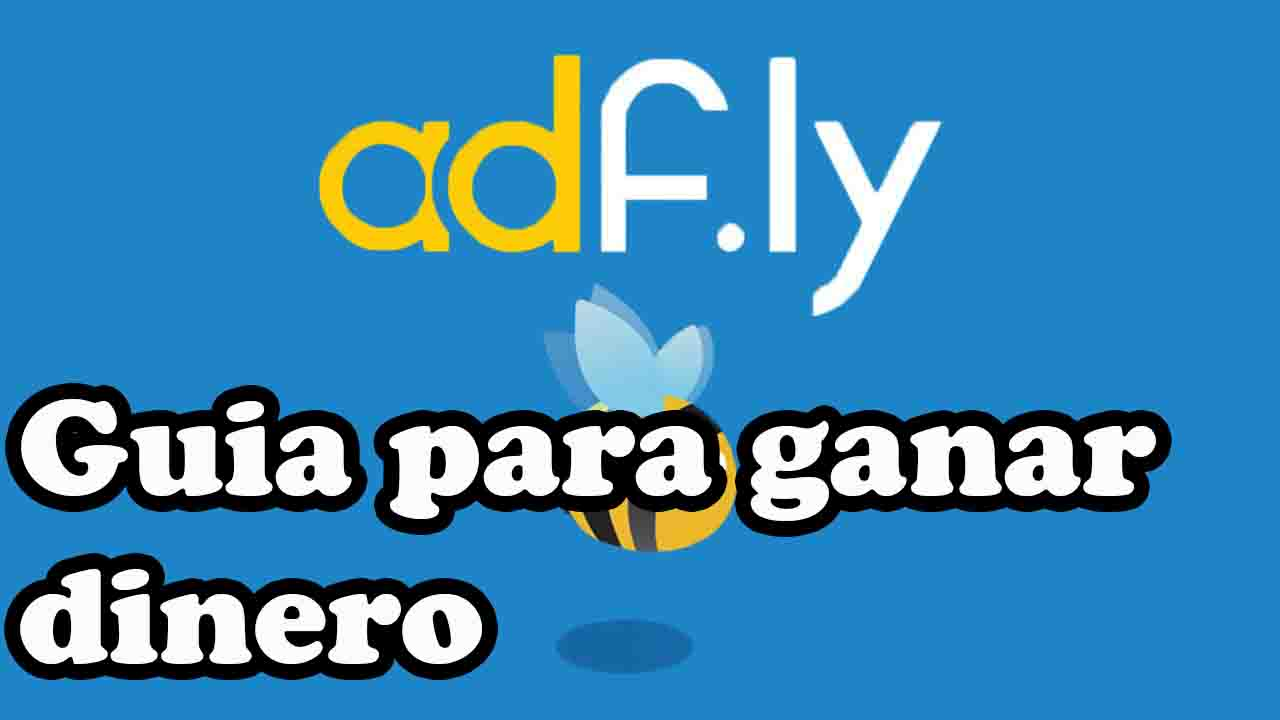 guia para ganar dinero con adfly