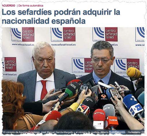 אלברטו רואיס-גאייארדון (Ruiz-Gallardón), שר המשפטים בממשלת הימין בספרד, מודיע על הכוונה לחזור ולאזרח את צאצאיהם של מגרושי ספרד. לצדו עומד שר החוץ חוסה מנואל גרסיה-מארגאיו (García-Margallo), מדריד, עשרים-ושניים בנובמבר 2012. (המקור: אתר הרשת של El Mundo הספרדי)