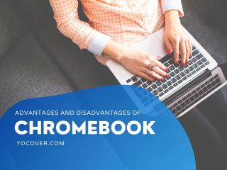 Advantages and Disadvantages of Chromebook