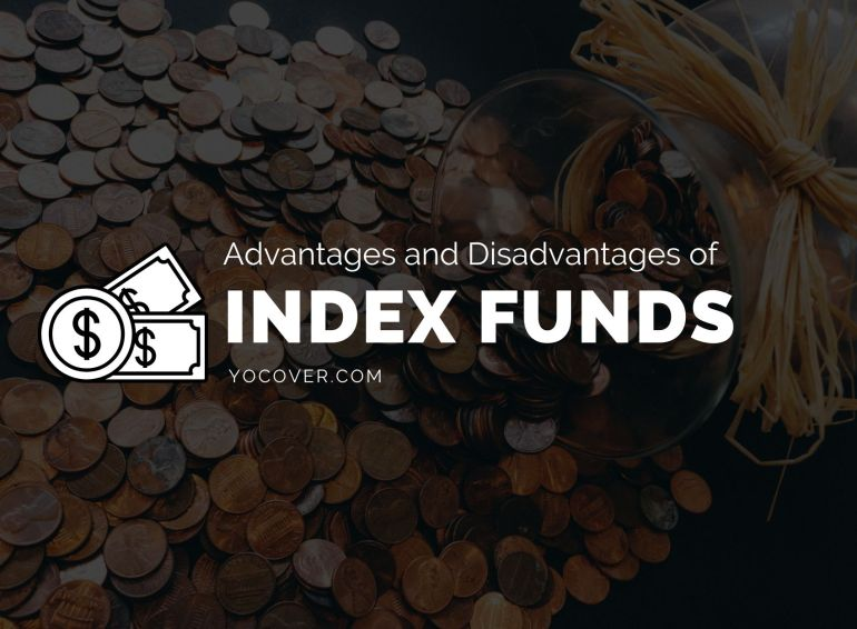 Advantages and Disadvantages of Index funds