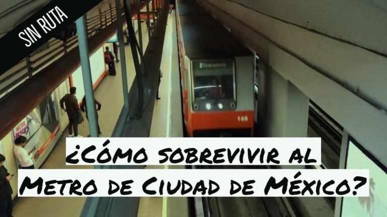 ¿Cómo sobrevivir al Metro de Ciudad de México?