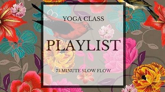 Slow Flow Playlist