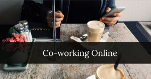 Co-Working Online Sessions @ Online worldwide