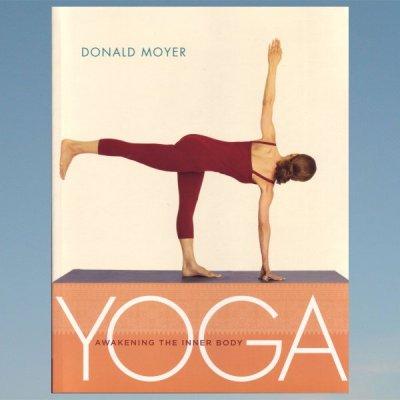 Yoga: Awakening the Inner Body  – Donald Moyer