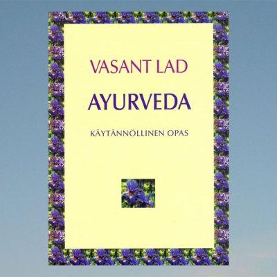 Ayurveda käytännöllinen opas – Vasant Lad