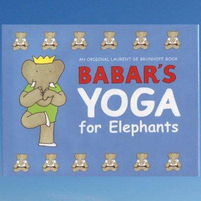 Babar's Yoga for Elephants – Laurent De Brunhoff