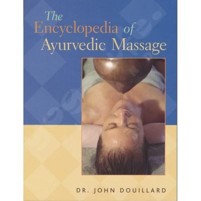 The Encyclopedia of Ayurvedic Massage – John Doulliard