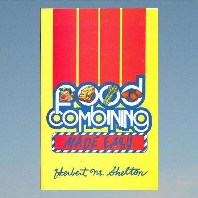 Food combining made easy – Herbert M. Shelton