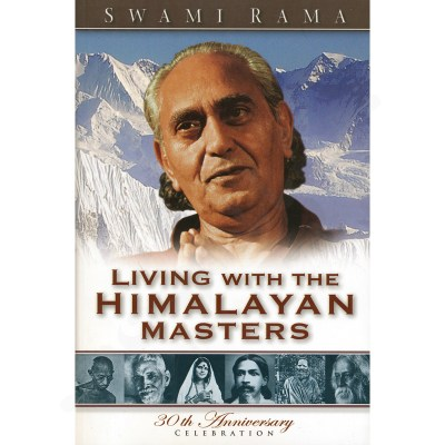 Living with the Himalayan Masters – Swami Rama