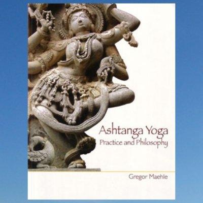 Astanga Yoga Practice and Philosophy – Gregor Maehle