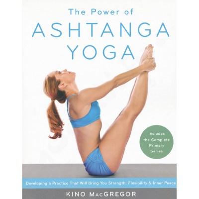 The Power of Ashtanga Yoga – Kino MacGregor