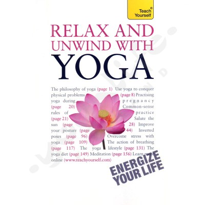 Relax and Unwind with Yoga: A Teach Yourself Guide –  Swami Saradananda