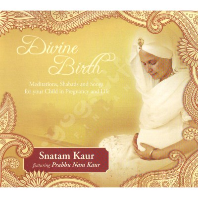 Divine Birth: Meditations, Shabads and Songs for Your Child in Pregnancy and Life  – Snatam Kaur – Prabhu Nam Kaur – CD
