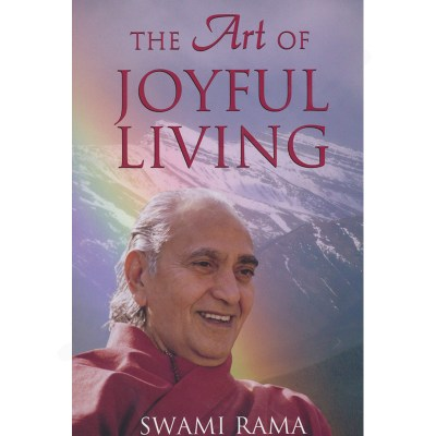 The Art of Joyful Living – Swami Rama