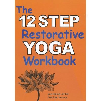 The 12 Step Restorative Yoga Workbook – Jon Platania
