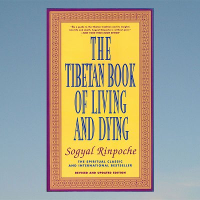 Tibetan book of living and dying –  Sogyal Rinpoche