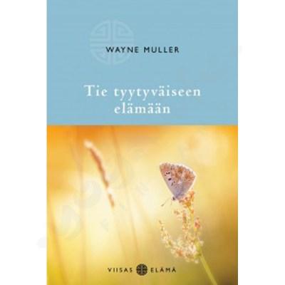Tie tyytyväiseen elämään – Wayne Muller