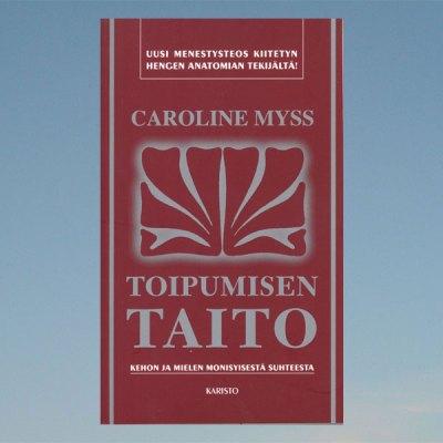 Toipumisen taito – Caroline Myss
