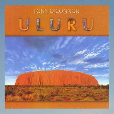 Uluru – Tony O'Connor –  CD