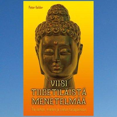 Viisi tiibetiläistä riittiä / menetelmää – Peter Kelder