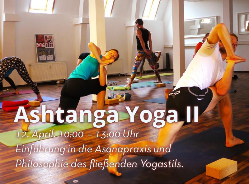 12.04. Ashtanga Yoga Workshop II 10:00 Uhr