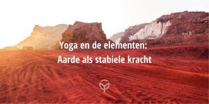 Element aarde yoga als stabiele kracht