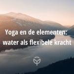 Yoga en de elementen water