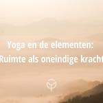 Yoga elementen ruimte als oneindige kracht