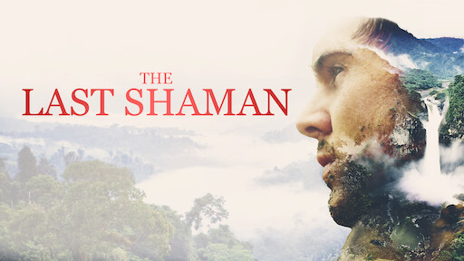 Documentaire the last shaman natuur