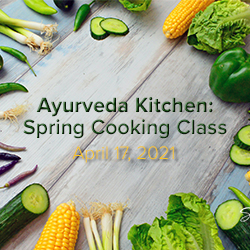 Ayurveda Kitchen: Spring Cooking Class with Sage & Fettle Ayurveda April 17, 2021