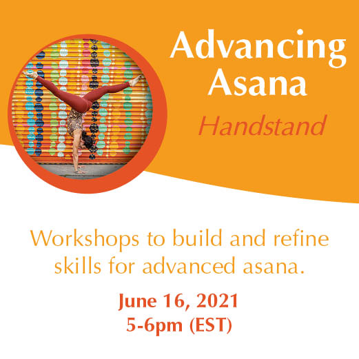 Advancing Asana Workshop Series June 16 Handstand with Yoga and Wellness with Angelina Fox. ERYT500, YACEP Yoga Teacher and Ayurveda Health Counselor