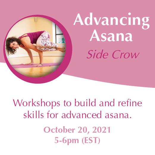 Advancing Asana - Side Crow October 20, 5-6pm EST with Yoga with Angelina Fox, ERYT500, YACEP, Yoga Teacher and Ayurveda Health Counselor