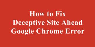 Fix Deceptive Site Ahead Error