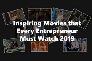 top 10 Inspiring Movies Every Entrepreneur Must Watch 2019