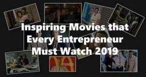 top 10 Inspiring Movies Every Entrepreneur Must Watch 2019