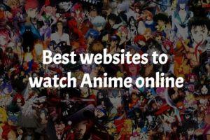 Top 5 best websites to watch Anime online