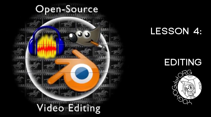 Open Source Video Editing Lesson 4: Editing
