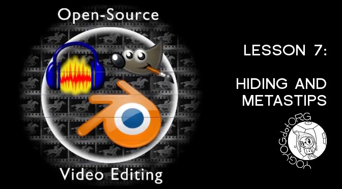 Open Source Video Editing Lesson 7 : Hiding and Metastrips