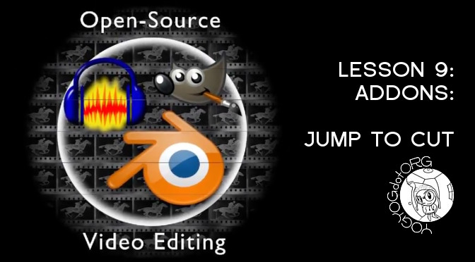 Open Source Video Editing – Lesson 9: Blender addons: Jump to Cut