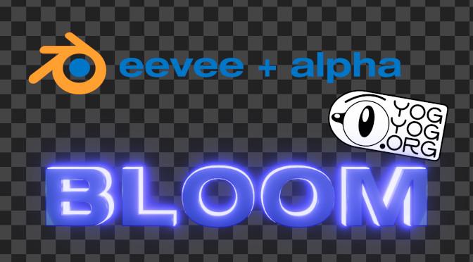 Eevee + Alpha : Bloom
