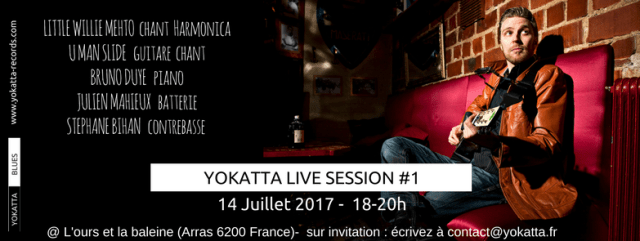 YOKATTA LIVE SESSION #1 avec Little Willie Mehto, U man slide, Bruno Duyé, Julien Mahieux, Stephane Bihan